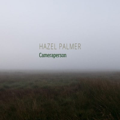 Hazel Palmer - Cameraperson