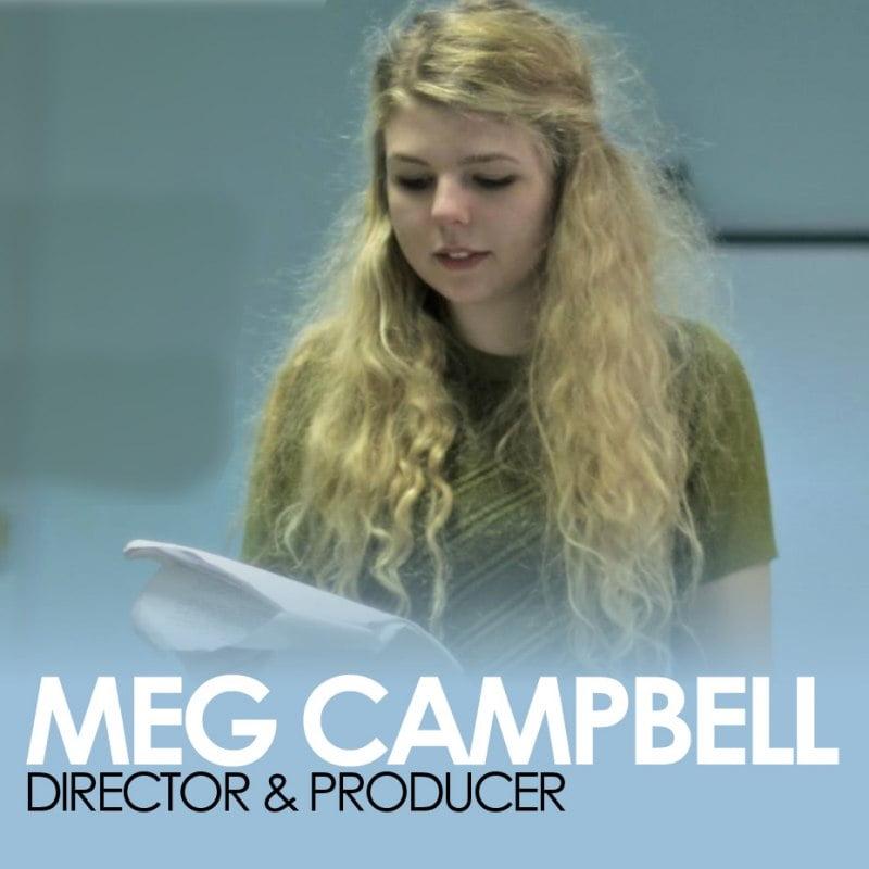Meg Campbell, Director & Producer